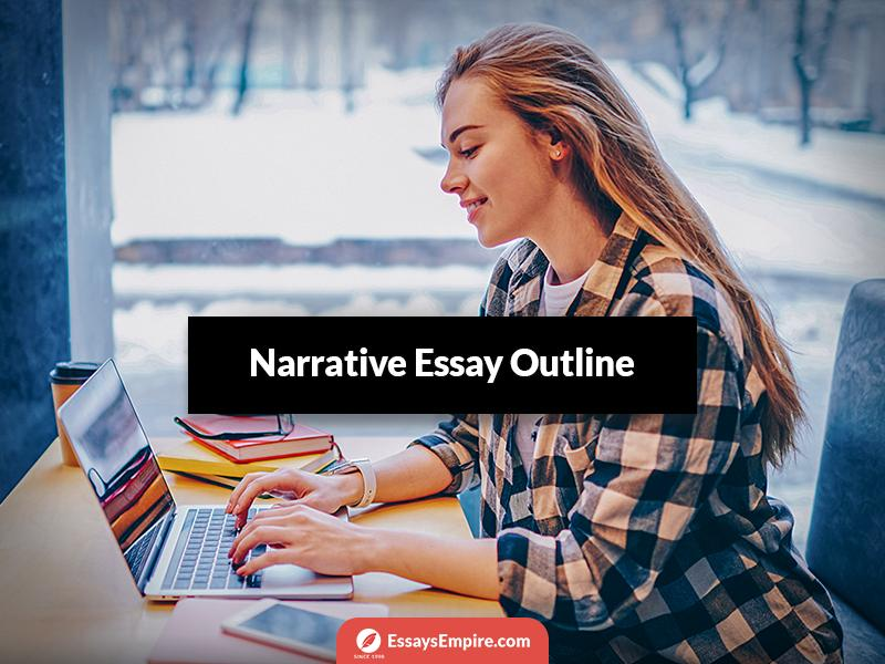 What Writing Strategies You Should Use to Complete a Narrative Essay Outline