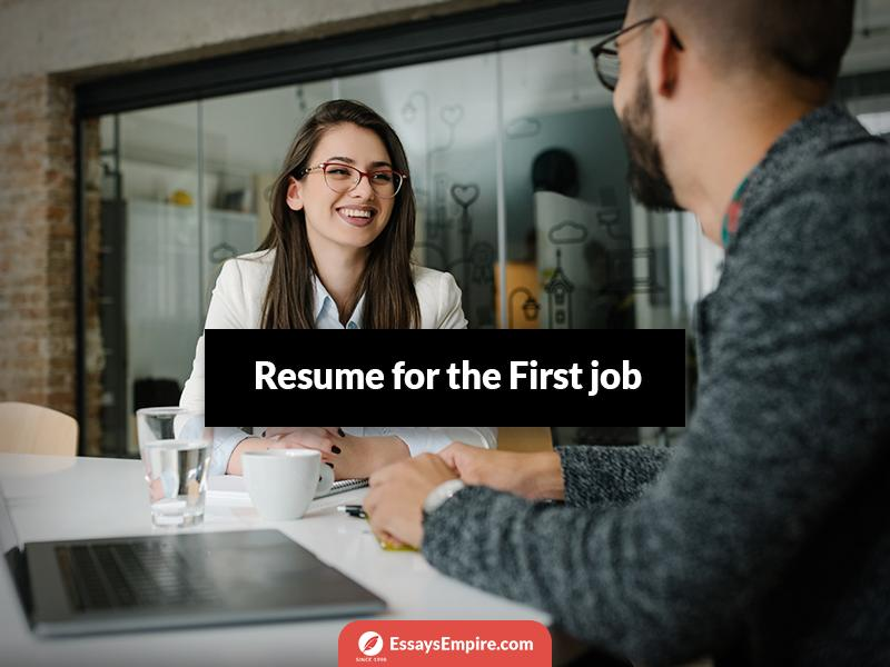 How to Write a Resume for Your First Job: Writing Strategies from Professionals